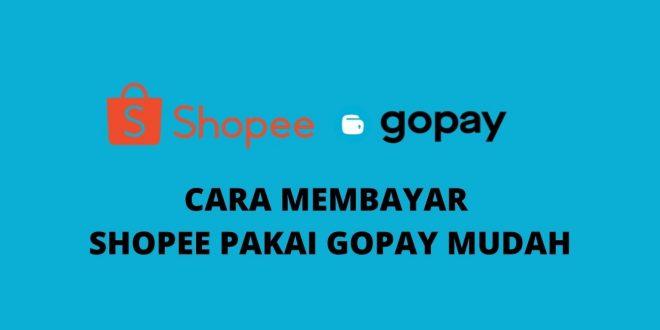 CARA MEMBAYAR SHOPEE PAKAI GOPAY MUDAH